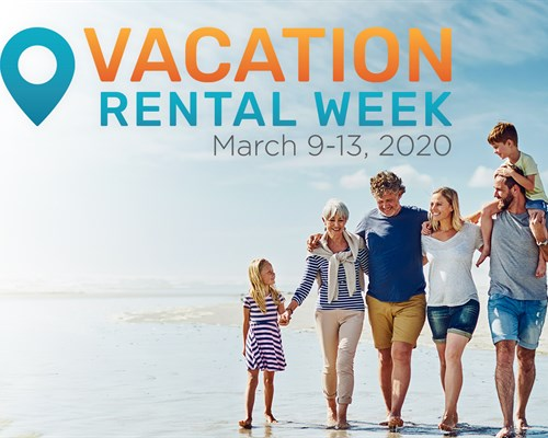 Celebrating Vacation Rental Week, March 9-13, 2020!